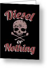 Diesel Or Nothing Truck 4x4 Power Fuel Skull Red Greeting Card