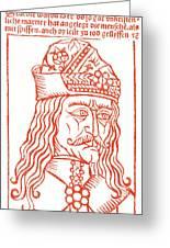 Dracula Or Vlad Tepes, 1491 Woodcut Greeting Card