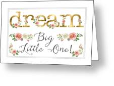 Dream Big Little One - Blush Pink And White Floral Watercolor Greeting Card