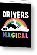 Drivers Are Magical Greeting Card