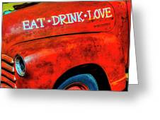 Eat Drink Love Rusty Truck Greeting Card