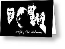 Enjoy The Silence Greeting Card