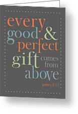 Every Good And Perfect Gift Greeting Card