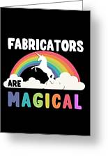 Fabricators Are Magical Greeting Card