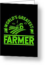 Farmer Shirt Worlds Greatest Farmer Gift Tee Greeting Card