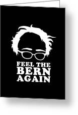 Feel The Bern Again Bernie Sanders 2020 Greeting Card
