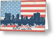 Fort Worth Skyline Usa Flag Greeting Card
