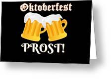 Funny Beer Oktoberfest Tee Shirt Prost Cheers Greeting Card