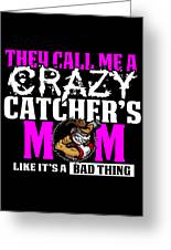 Funny Crazy Baseball Catchers Mom Design  Greeting Card