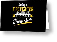 Funny Fire Fighter Gift Cool Design Greeting Card