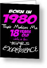 Funny Happy Birthday Shirts For Girls Born In 1980 Greeting Card