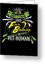 Funny Pregnancy Were Getting Our Fur Babies Greeting Card