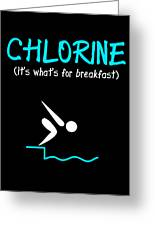Funny Swimming Chlorine Its Whats For Breakfast Diving Greeting Card