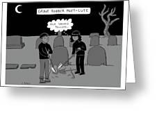 Grave Robber Meet-cute Greeting Card