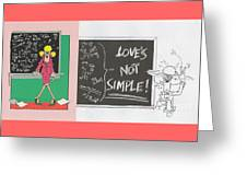 Greeting Card  Love Is Not Simple Greeting Card
