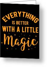 Halloween Shirt Better With Little Magic Gift Tee Greeting Card