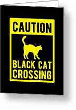 Halloween Shirt Caution Black Cat Crossing Gift Tee Greeting Card
