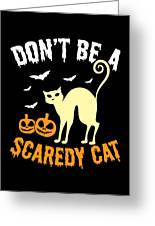 Halloween Shirt Dont Be A Scaredy Cat Pumpkin Tee Gift Greeting Card