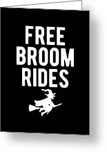 Halloween Shirt Free Broom Rides Witch Gift Tee Greeting Card