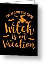 Halloween Shirt Good Witch On Vacation Gift Tee Greeting Card