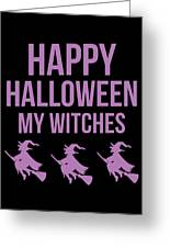 Halloween Shirt Happy Halloween Witches Gift Tee Greeting Card