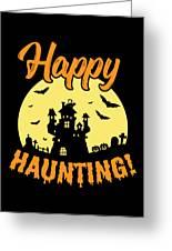Halloween Shirt Happy Haunting Scary Tee Gift Greeting Card