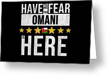 Have No Fear The Omani Is Here Greeting Card