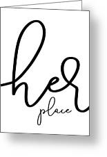 Her Place Greeting Card
