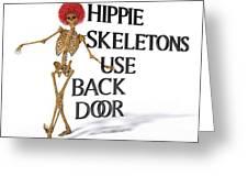 Hippie Skeletons Use Back Door Greeting Card