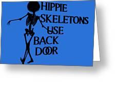 Hippie Skeletons Use Back Door Png Greeting Card