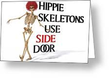 Hippie Skeletons Use Side Door Greeting Card