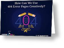 How Can You Turn The 404 Error Pages Interesting And Engaging Greeting Card