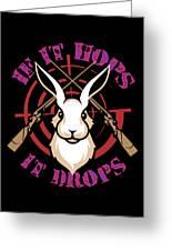 Hunting If It Hops It Drops Funny Rabbit Hunter Gift Idea Greeting Card