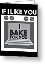 I Love Baking Bake Funny Baker Gift Greeting Card