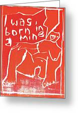 I Was Born In A Mine Woodcut 56 Greeting Card