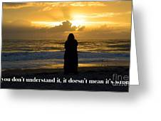 If You Don't Understand It... Greeting Card