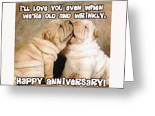 I'll Love You Even When We're Old And Wrinkly Greeting Card