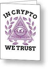 In Crypto We Trust Bitcoin Cryptocurrency Greeting Card