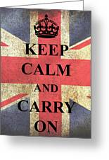 Keep Calm And Carry On Greeting Card