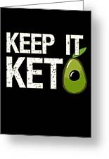 Keep It Keto Greeting Card