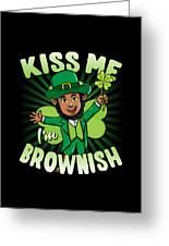 Kiss Me Im Brownish Black Leprechaun St Patricks Day Greeting Card