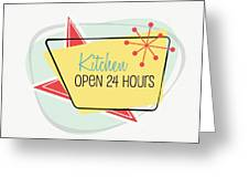 Kitchen Open 24 Hours- Art By Linda Woods Greeting Card
