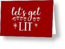 Let's Get Lit Greeting Card