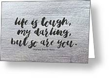 Life Is Tough #paintingbackground #inspirational Greeting Card