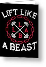 Lift Like A Beast Weightlifting Powerlifting Gym Greeting Card