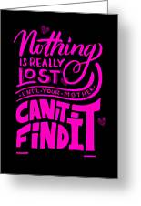 Lost Until Mom Cant Find It Funny Humor Mothers Day Greeting Card