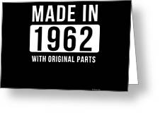 Made In 1962 Greeting Card