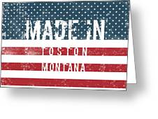 Made In Toston, Montana #toston Greeting Card