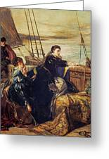 Mary, Queen Of Scots - The Farewell To France, 1867  Greeting Card