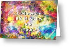 Miracle And Magic Greeting Card